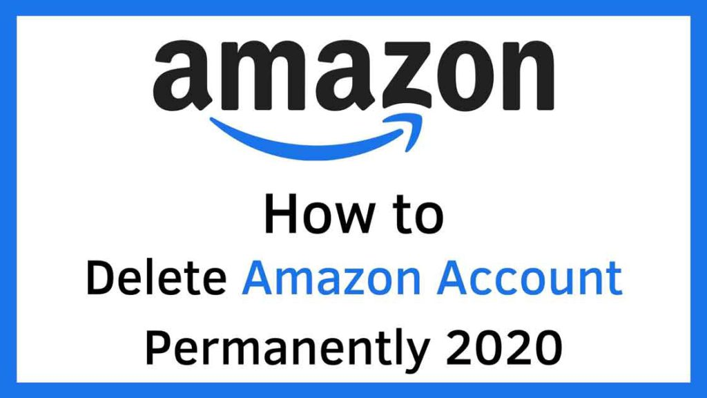 how to delete the Amazon account permanently